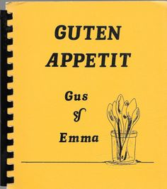 GUTEN APPETIT GUS & EMMA SPIRAL BOUND COOKBOOK AND FAMILY HISTORY