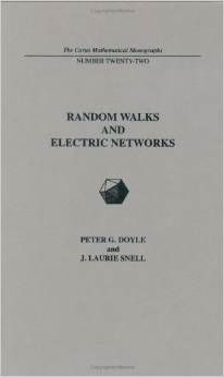 Random walks and electric networks / by Peter G. Doyle, J.      Laurie Snell.-- Washington : Mathematical Association of      America, cop. 1984.
