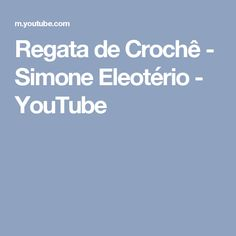 Regata de Crochê - Simone Eleotério - YouTube