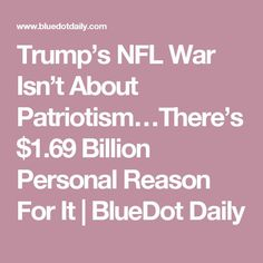 Trumps NFL War Isnt About PatriotismTheres $1.69 Billion Personal Re