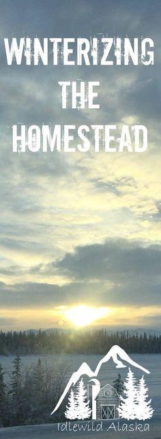 Winterizing the Homestead - IdlewildAlaska