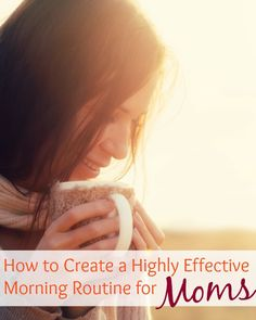 How to Create an Effective Morning Routine for Moms | Singing Through the Rain