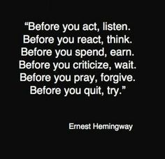 Before you act.......