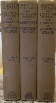 1926 Selected Literary, Political Papers & Addresses Of Woodrow Wilson (Vintage)