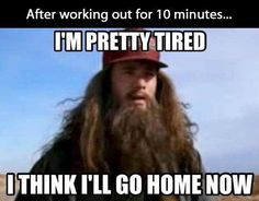 after working out for ten minutes