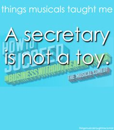 things musicals taught me: How to Succeed in Business Without Really Trying