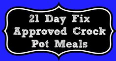 21 Day Fix Approved Crock Pot Meals