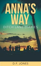 Anna's Way by D.F.Jones - Read for FREE! Details at OnlineBookClub.org  @OnlineBookClub