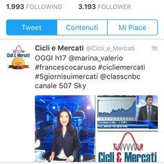 OGGI h17 @marina_valerio #francescocaruso #cicliemercati #5giornisuimercati @classcnbc canale 507 Sky