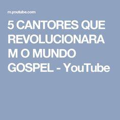 5 CANTORES QUE REVOLUCIONARAM O MUNDO GOSPEL - YouTube