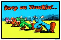 Keep on Truckin' - Robert Crumb cartoonist - from the San Francisco underground comic strip, Zap Comix in 1968