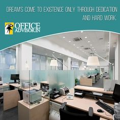 Dream's come to Existence only through dedication and Hard work. http://www.officeadvisor.in/