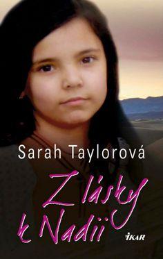 Sarah Taylorovej sa splnili najhoršie nočné mory. Jej bývalý manžel, moslim Fauzí, uniesol ich štvorročnú dcérku do Líbye... Čítajte viac: http://www.bux.sk/knihy/205814-z-lasky-k-nadii.html