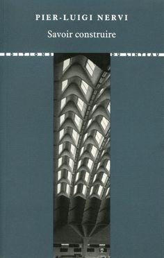 Deuxième édition, traduction revue et corrigée de Pier-Luigi Nervi - Savoir construire Luigi, Audio Engineer