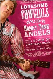 Buy Lonesome Cowgirls and Honky Tonk Angels by Kristine M. McCusker at Mighty Ape NZ. Popular between the two world wars, American barn dance radio evoked comforting images of a nostalgic and stable past for listeners beset by economic . Middle Tennessee State University, Lady Sings The Blues, American Barn, Economic Problems, Consumer Culture, Barn Dance, Grand Ole Opry, Honky Tonk, Latest Books