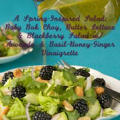 The Café Sucré Farine: A Spring-Inspired Salad: Baby Bok Choy, Butter Lettuce & Blackberry Salad w/ Avocado & Basil-Honey-Ginger Vinaigrette