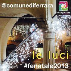 Il Natale dell'EmiliaRomagna su Instagram: #fenatale2013 by @Comune di Ferrara e @igersferrara