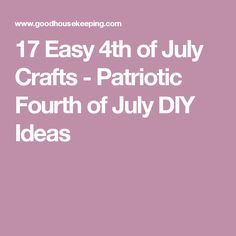 17 Easy 4th of July Crafts - Patriotic Fourth of July DIY Ideas