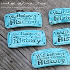 Hey, I found this really awesome Etsy listing at https://www.etsy.com/listing/172605736/pottery-bead-well-behaved-women-rarely