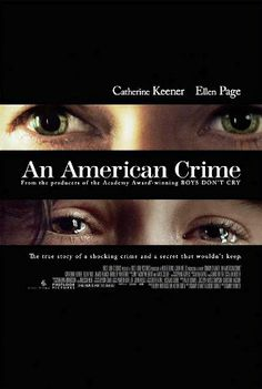 High resolution official theatrical movie poster ( of for An American Crime Image dimensions: 1600 x Directed by Tommy O'Haver. Starring Ellen Page, Hayley McFarland, Nick Searcy, Catherine Keener Ellen Page, James Franco, Great Movies, New Movies, Awesome Movies, Movies 2019, Watch Movies, Hayley Mcfarland, Catherine Keener