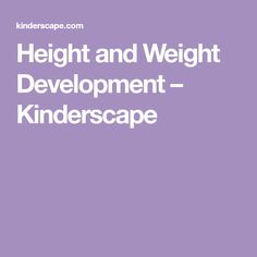 Height and Weight Development – Kinderscape Height And Weight