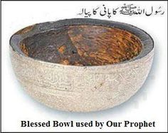 .Blessed bowl used by our Prophet