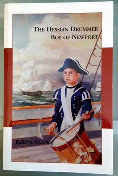 The Hessian Drummer Boy of Newport -- Walter Schroder.  Revolutionary War, New England Rhode Island YA drummer boy adventure.