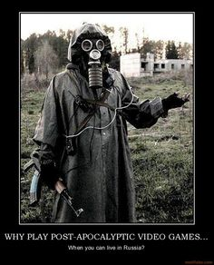 Russia has all the cool stuff. Not mine, probably not oc either. r', IN RUSSIA. Chernobyl, National Geographic, Fallout Rpg, Very Demotivational, Could Play, Post Apocalypse, Online Gratis, Cyberpunk, Russia