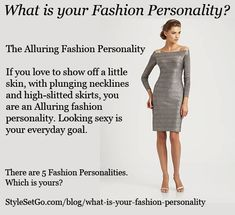 The Alluring Fashion Personality. What is your fashion personality? StyleSetGo.com/blog/what-is-your-fashion-personality