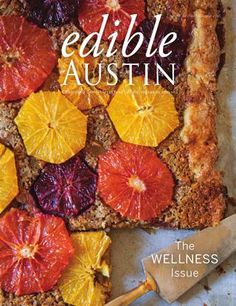 Edible Austin Wellness Issue 2015 | A toast to a happy and healthy new year.