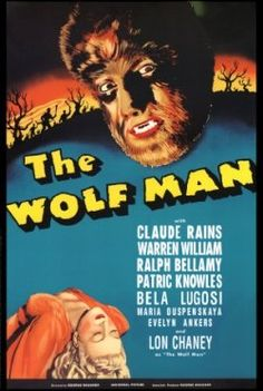 """Poster for 1941 Universal horror film """"The Wolf Man,"""" starring Lon Chaney, Jr. (And Claude Rains, and Bela Lugosi, among others! Horror Vintage, Retro Horror, Vintage Films, Gothic Horror, Horror Movie Posters, Classic Movie Posters, Horror Films, Retro Posters, Vintage Posters"""
