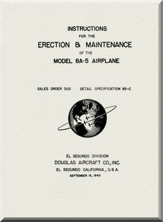 Douglas 8A-5 Aircraft Erection and Maintenance Manual , 1940 - Aircraft Reports - Manuals Aircraft Helicopter Engines Propellers Blueprints Publications