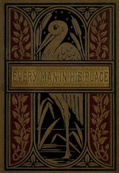 "1899 ""Every Man In His Place: The Story of a City Boy and a Forest Boy""  / Blackie & Sons Publishers"