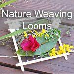 Nature Weaving Looms