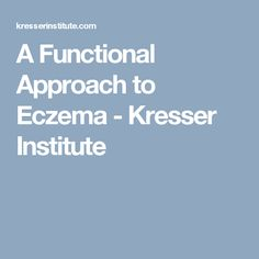 A Functional Approach to Eczema - Kresser Institute