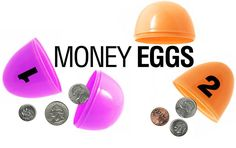 Money Eggs. So simple, but fun for the kiddos.