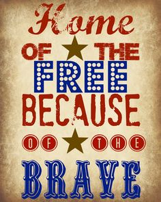 Red, White & Blue - Free Summer Printables - of july printable 4th Of July Party, Fourth Of July, July Quotes, July 4th Sayings, I Love America, Home Of The Brave, Let Freedom Ring, July Crafts, Patriotic Crafts