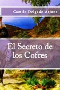 """""""El secreto de los cofres"""" una novela histórica que llega a España desde Colombia gracias a la #autopublicación."""