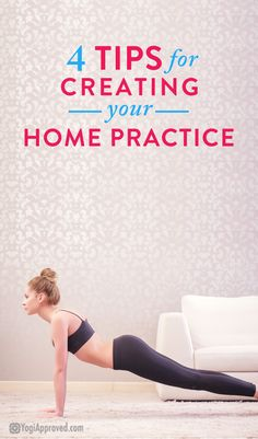 4 Tips for Creating a Home Practice