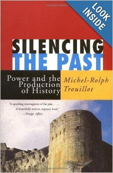 Silencing the Past: Power and the Production of History: Michel-Rolph Trouillot: 9780807043110: Amazon.com: Books