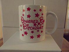 Power by Bitchdust Coffee Mug  Funny 11oz Coffee college Humor #na