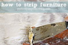 So kind to share. A video on how to strip furniture by perfectly imperfect