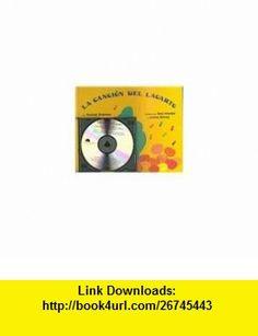 La Cancion Del Lagarto / Lizards Song (Spanish Edition) (9781595191441) George Shannon, Jose Aruego, Ariane Dewey, Willie Colon , ISBN-10: 1595191445  , ISBN-13: 978-1595191441 ,  , tutorials , pdf , ebook , torrent , downloads , rapidshare , filesonic , hotfile , megaupload , fileserve