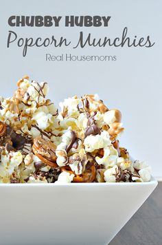 Chubby Hubby Popcorn Munchies | Real Housemoms | Best dessert popcorn EVER!!!!!
