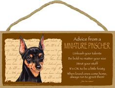 """ADVICE FROM A MINIATURE PINSCHER. Rope is attached for hanging. 5"""" x 10"""" wood sign. Makes a great gift. 