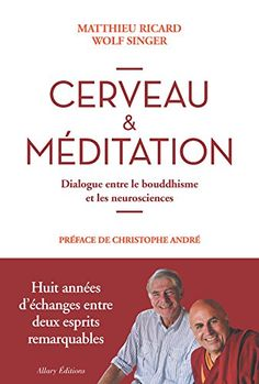 Cerveau & méditation. Dialogue entre le bouddhisme et les... https://www.amazon.fr/dp/2370731125/ref=cm_sw_r_pi_dp_x_XG3MybYN6W1MJ