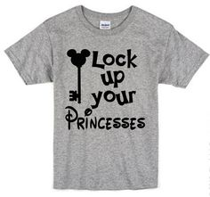 Lock Up Your Princesses Boy's and Toddler Disney by DesignITSouth