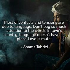 Shams Tabrizi Love is mute Rumi Love Quotes, Sufi Quotes, Quotable Quotes, Poetry Quotes, Spiritual Quotes, Wisdom Quotes, Islamic Quotes, Words Quotes, Inspirational Quotes
