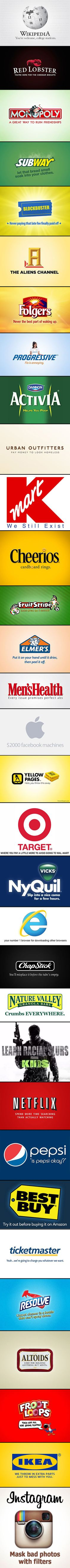 If company logos and slogans were honest... (This is awesome!) COULD NOT STOP LAUGHING