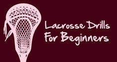 Lacrosse Drills for Beginners!  http://www.toplacrossedrills.com/lacrosse-drills-for-beginners/  #lacrosse #sports